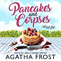 Pancakes and Corpses: Peridale Cafe Mystery, Book 1 Audiobook by Agatha Frost Narrated by Kelly-Anne Smith