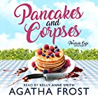 Pancakes and Corpses: Peridale Cafe Mystery, Book 1 Hörbuch von Agatha Frost Gesprochen von: Kelly-Anne Smith