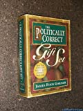 The Politically Correct Gift Set: Politically Correct Holiday Stories/Once upon a More Enlightened Time/Politically Correct Bedtime Stories (0028607260) by Garner, James Finn
