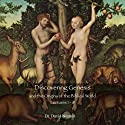 Discovering Genesis: The Lectures of Dr. David Neiman  by David Neiman Narrated by David Neiman