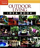 Outdoor Living Idea Book (Taunton Home Idea Books)