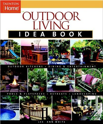 Outdoor Living Idea Book (Taunton Home Idea Books)