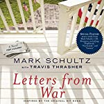Letters from War: A Novel | Mark Schultz,Travis Thrasher