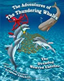 Adventures of the Thundering Whales: The Dreaded Weaved Catcher