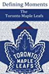 Toronto Maple Leafs: Their Defining M...
