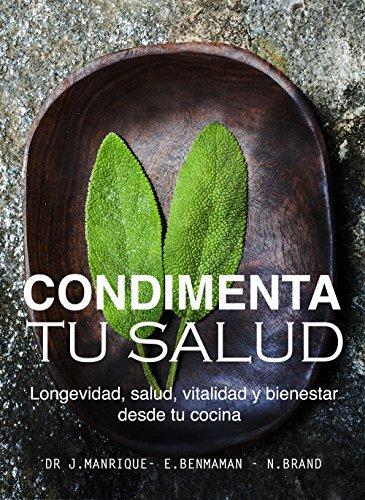 Condimenta Tu Salud: Longevidad, salud, vitalidad y bienestar desde tu cocina (Spanish Edition) by Javier Manrique