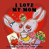 Childrens Books: I Love My Mom (children's books): (Bedtime stories for children, beginner readers, picture books) (I Love to...Bedtime stories children's books collection Book 6)