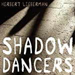 Shadow Dancers | Herbert Lieberman