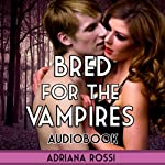 Bred for the Vampires: Sold to the Vampires, Book 2 | Adriana Rossi