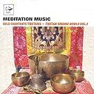 M�ditation Music/Bols Chantants Tib�tains