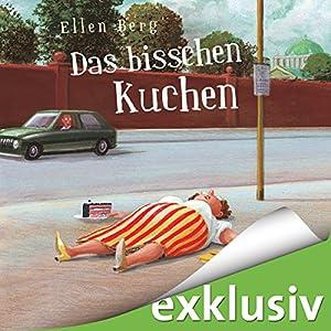 Das bisschen Kuchen: (K)ein Diät-Roman Hörbuch