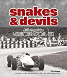 Snakes and Devils: A History of the Singapore Grand Prix