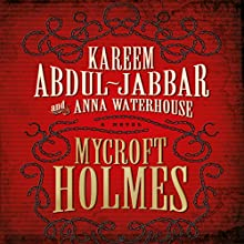Mycroft Holmes Audiobook by Kareem Abdul-Jabbar, Anna Waterhouse Narrated by Damian Lynch