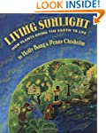 Living Sunlight: How Plants Bring The...