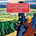 The Cheltenham Square Murder Audiobook by John Bude Narrated by Gordon Griffin