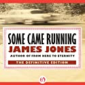 Some Came Running: A Novel (       UNABRIDGED) by James Jones Narrated by Dick Hill