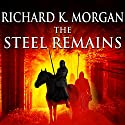 The Steel Remains Audiobook by Richard K. Morgan Narrated by Simon Vance