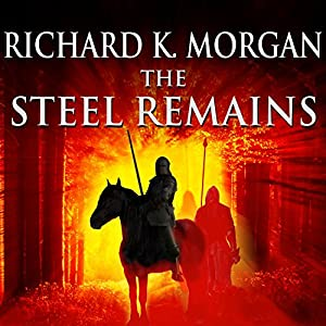 The Steel Remains | [Richard K. Morgan]