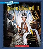 img - for Queen Elizabeth II (True Bookbiographies) book / textbook / text book