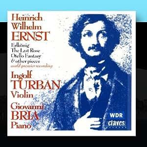 Heinrich Wilhelm Ernst: Music For Solo Violin & For Violin & Piano
