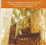 Great European Organs No 80/ The Organ of Hereford Cathedral Peter Dyke