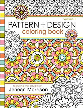 Pattern and Design Coloring Book (Jenean Morrison Adult Coloring Books) (Volume 1)