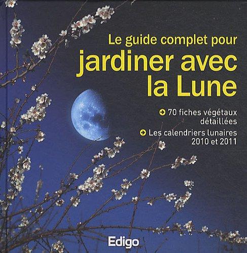 Le guide complet pour jardiner avec la lune - Jardinner avec la lune ...