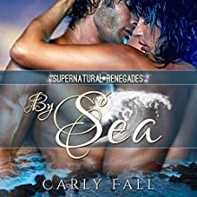 By Sea: Supernatural Renegades, Book 1 (       UNABRIDGED) by Carly Fall Narrated by Gordon Palagi