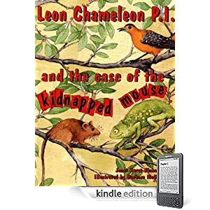 Leon Chameleon P.I. and the case of the kidnapped mouse