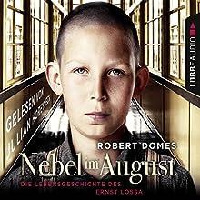 Nebel im August: Die Lebensgeschichte des Ernst Lossa Hörbuch von Robert Domes Gesprochen von: Julian Horeyseck