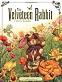 The Velveteen Rabbit: Or, How Toys Become Real (The childrens classic edition) (0762401745) by Margery Williams