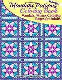 Mandala Pattern Coloring Pages for Adults (Mandala Patterns Coloring Book) (Volume 1)
