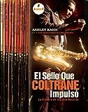 El sello que Coltrane impulso: La historia de Impulse Records (Spanish Edition) (849344877X) by Kahn, Ashley