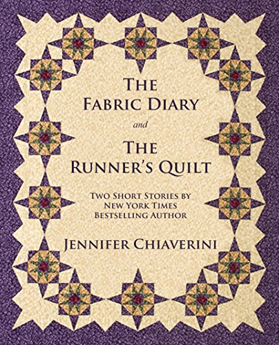 the-fabric-diary-and-the-runners-quilt-two-short-stories-by-jennifer-chiaverini