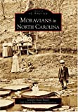 Moravians in North Carolina (NC) (Images of America)