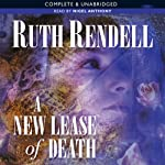 A New Lease of Death: A Chief Inspector Wexford Mystery, Book 2 (       UNABRIDGED) by Ruth Rendell Narrated by Nigel Anthony
