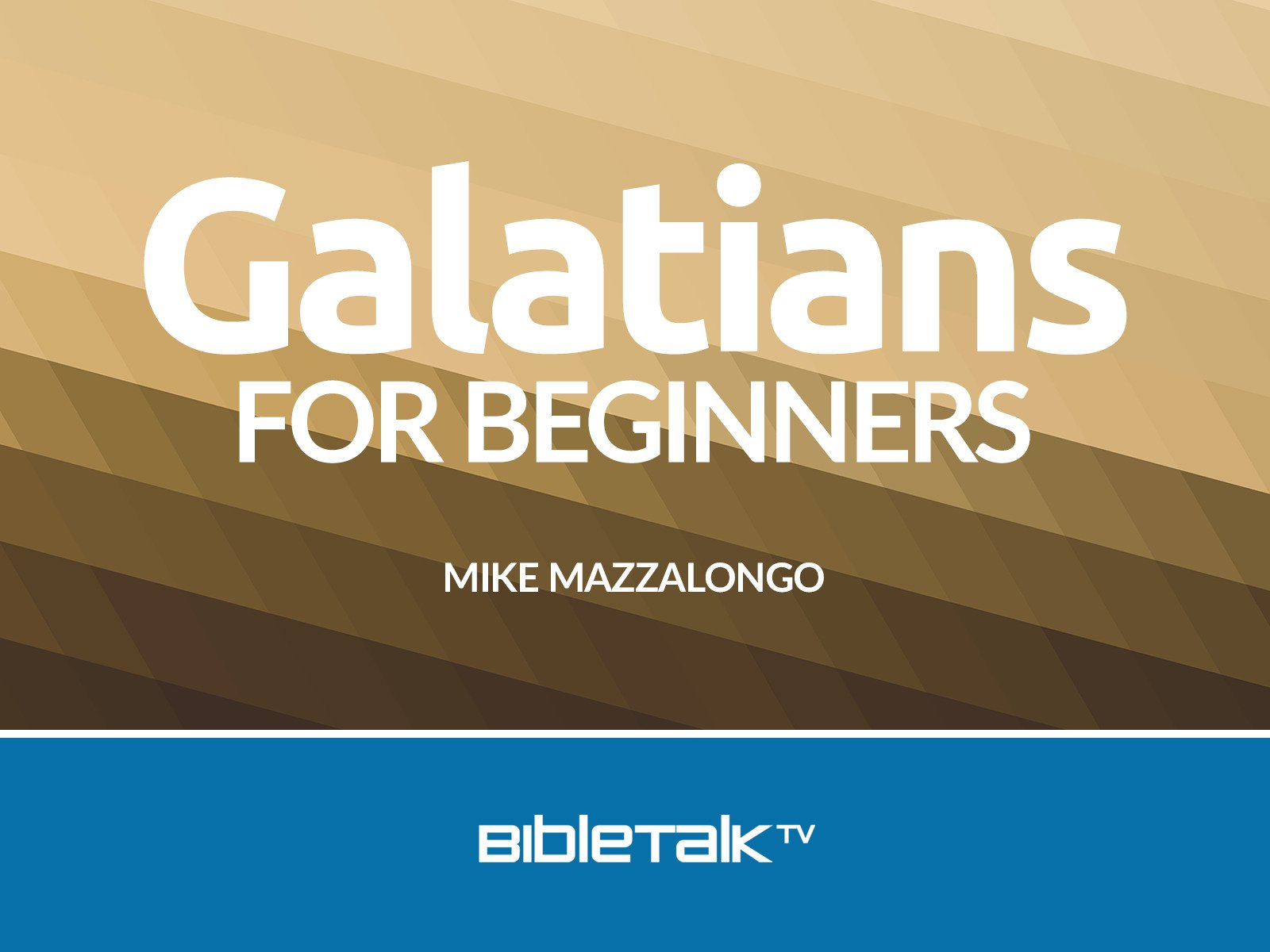 Galatians for Beginners - Season 1