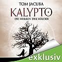 Die Herren der Wälder (Kalypto 1) Hörbuch von Tom Jacuba Gesprochen von: Jürgen Kluckert