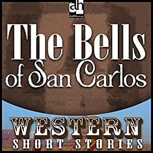 The Bells of San Carlos Audiobook