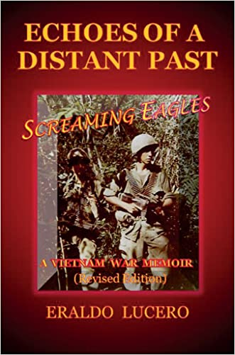 Echoes of a Distant Past: Screaming Eagles: A Vietman War Memoir written by Eraldo Lucero