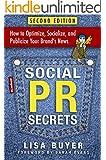 Social PR Secrets: How to Optimize, Socialize, and Publicize Your Brand's News