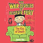 The War Diaries of Alistair Fury: The Kiss of Death | Jamie Rix