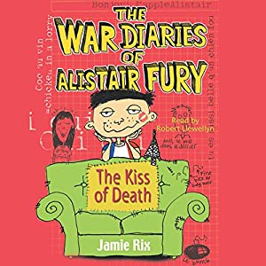 The War Diaries of Alistair Fury: The Kiss of Death | [Jamie Rix]