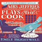 Mrs. Jeffries Plays the Cook: Mrs. Jeffries, Book 7 | Emily Brightwell