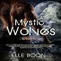 Mystic Wolves: Accidentally Wolf (Book 1) and His Perfect Wolf (Book 2) Audiobook by Elle Boon Narrated by Mister Plug