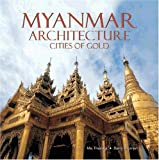 img - for Myanmar Architecture: Cities of Gold by Ma Thanegi (2005-06-02) book / textbook / text book