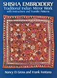Shisha Embroidery: Traditional Indian Mirror Work With Instructions and Transfer Patterns