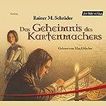 Das Geheimnis des Kartenmachers | Rainer M. Schröder