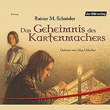 Das Geheimnis des Kartenmachers Hörbuch von Rainer M. Schröder Gesprochen von: Max Urlacher