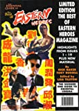 Essential Guide to the Best of Eastern Heroes: Limited Edition: The Best of Eastern Heroes Magazine (Highlights from Issues 1-19 Plus New Material)